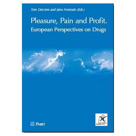 Tom Decorte, Jane Fountain (szerk.):  Pleasure, Pain and Profit – European Perspectives on Drugs